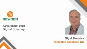 Accelerate your Digital Transformation Journey with Nigel Fenwick, Forrester