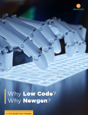 Whitepaper: Why Low Code? Why Newgen?