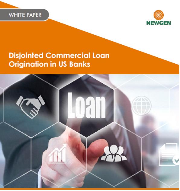 Whitepaper: Disjointed Commercial Loan Origination in US Banks