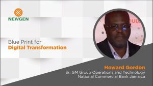Video: Blue Print for Digital Transformation – by Howard Gordon, National Commercial Bank, Jamaica