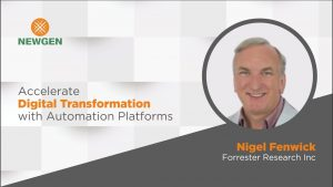 Video: Accelerate Digital Transformation with Automation Platforms – by Nigel Fenwick, Forrester Research Inc