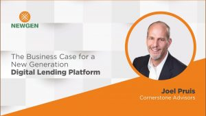 Video: The Business Case for a New Generation Digital Lending Platform – by Joel Pruis, Cornerstone Advisors