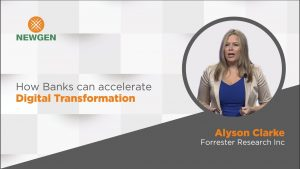 Video: How Banks can accelerate Digital Transformation – by Alyson Clarke, Forrester Research Inc