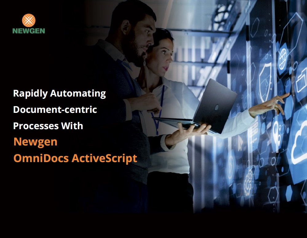 eBook: Rapidly Automating Document-centric Processes With Newgen OmniDocs ActiveScript