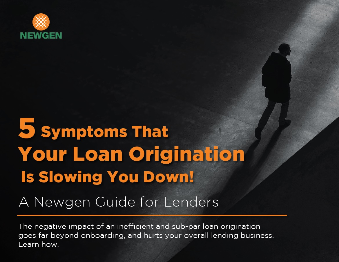 eBook: 5 Symptoms That Your Loan Origination Is Slowing You Down!