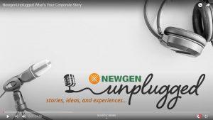 Video Podcast: Newgen Unplugged – Digital has Evolved. Have You?