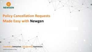 Video: Policy Cancellation Requests Made Easy with Newgen